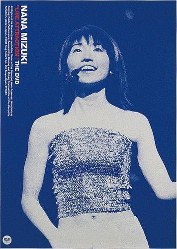 "NANA MIZUKI ""LIVE ATTRACTION"" THE DVD"