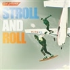 STROLL AND ROLL <初回限定生産盤>